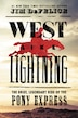 West Like Lightning: The Brief, Legendary Ride Of The Pony Express by Jim Defelice