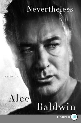 Book Nevertheless: A Memoir by Alec Baldwin