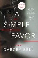 SIMPLE FAVOR: A Novel