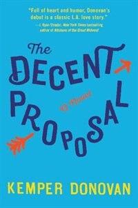 Book The Decent Proposal: A Novel by Kemper Donovan