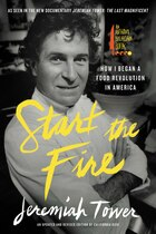 Book Start the Fire: How I Began A Food Revolution In America by Jeremiah Tower