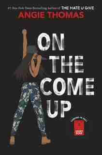 On The Come Up de Angie Thomas