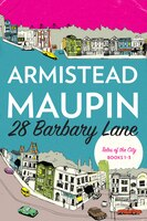 28 Barbary Lane: Tales of the City Books 1-3