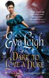 Dare To Love A Duke: The London Underground by Eva Leigh
