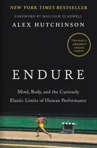 The Unforgiving Minute: Mind, Muscle, And The Extraordinary Science Of Human Endurance