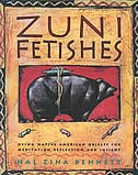 Book Zuni Fetishes: Using Native American Sacred Objects For Meditation, Reflection, And Insight by Hal Zina Bennett