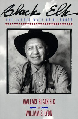 Book Black Elk: The Sacred Ways of a Lakota by Elk Wallace Black