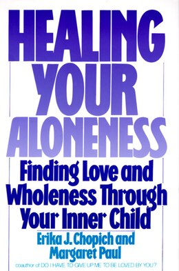 Book Healing Your Aloneness: Finding Love And Wholeness Through Your Inner Child by Margaret Paul