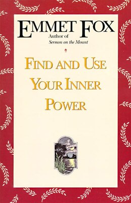 Book Find And Use Your Inner Power by Emmet Fox