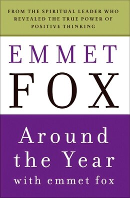 Book Around The Year With Emmet Fox: A Book of Daily Readings by Emmet Fox