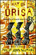 Book The Way Of Orisa: Empowering Your Life Through The Ancient African Religion Of Ifa by Philip J. Neimark