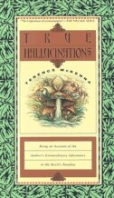Book True Hallucinations: Being An Account Of The Author's Extraordinary Adventures In The Devil's… by Terence McKenna