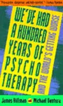 Book We've Had A Hundred Years Of Psychotherapy--and The World's Getting Worse by James Hillman