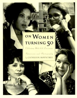 Book On Women Turning Fifty: Celebrating Mid-life Discoveries by Cathleen Rountree