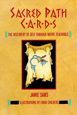 Book Sacred Path Cards: The Discovery Of Self Through Native Teachings by Jamie Sams