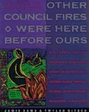 Other Council Fires Were Here Before Ours: A Classic Native American Creation Story As Retold By A Seneca Elder And Her Gra by Jamie Sams