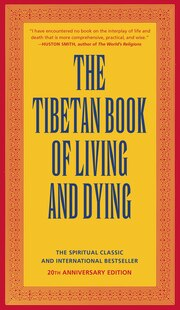 The Tibetan Book of Living and Dying: The Spiritual Classic & International Bestseller: 20th Anniversary Edition