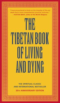 The Tibetan Book of Living and Dying: The Spiritual Classic & International Bestseller: 20th…