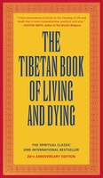 Book The Tibetan Book of Living and Dying: The Spiritual Classic & International Bestseller: 20th… by Sogyal Rinpoche