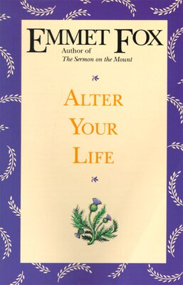 Book Alter Your Life by Emmet Fox