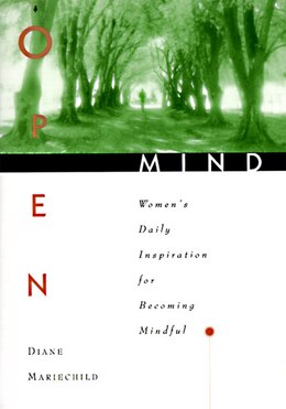 Book Open Mind: Women's Daily Inspiration For Becoming Mindful by Diane Mariechild
