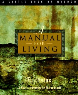 Book A Manual For Living by Epictetus