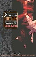 Book Feminist Fairy Tales by Barbara G. Walker