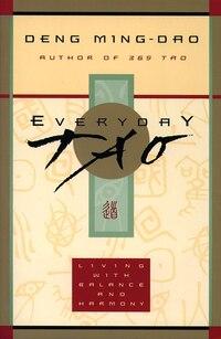 Everyday Tao: Living With Balance And Harmony