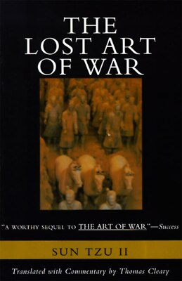 Book The Lost Art Of War: The Recently Discovered Companion To The Bestselling The Art Of War by Thomas Sun-Tzu