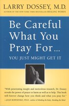 Be Careful What You Pray For, You Might Just Get It: What We Can Do About the Unintentional Effects…