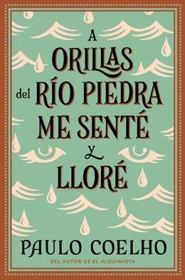 Book A Orillas Del Rio Piedra Me Sente Y Llore by Paulo Coelho