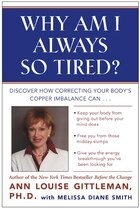 Why Am I Always So Tired?: Discover How Correcting Your Body's Copper Imbalance Can * Keep Your…