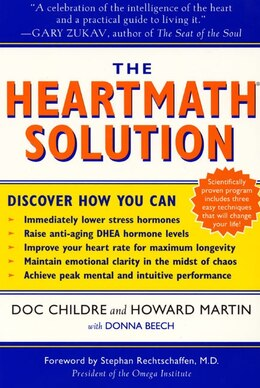 Book The Heartmath Solution: The Institute Of Heartmath's Revolutionary Program For Engaging The Power… by Doc Childre