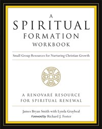 A Spiritual Formation Workbook  - Revised edition: Small Group Resources for Nurturing Christian…