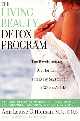 Book Living Beauty Detox Program: The Revolutionary Diet for Each and Every Season of a Woman's Life by Ann Louise Gittleman