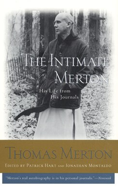 Book The Intimate Merton: His Life from His Journals by Thomas Merton