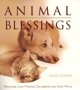 Book Animal Blessings: Prayers and Poems Celebrating Our Pets by June Cotner