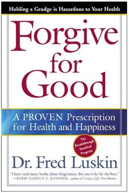 Book Forgive For Good: A Proven Prescription for Health and Happiness by Frederic Luskin