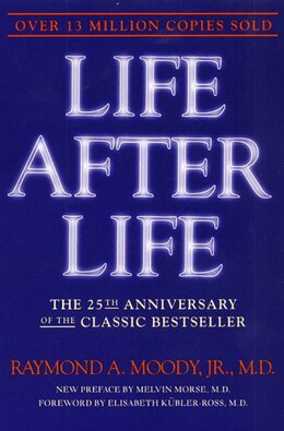 Book Life After Life: The Investigation of a Phenomenon--Survival of Bodily Death by Raymond Moody