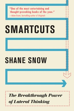 Book Smartcuts: The Breakthrough Power of Lateral Thinking by Shane Snow