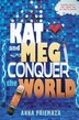 Kat And Meg Conquer The World by Anna Priemaza