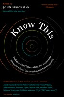 Book Know This: Today's Most Interesting And Important Scientific Ideas, Discoveries, And Developments by John Brockman
