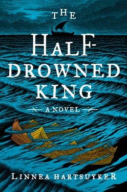Book The Half-drowned King: A Novel by Linnea Hartsuyker