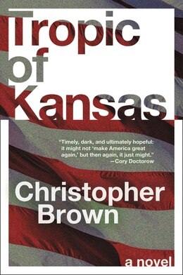 Book Tropic Of Kansas: A Novel by Christopher Brown
