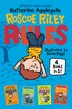 Roscoe Riley Rules 4 Books in 1!: Never Glue Your Friends to Chairs; Never Swipe a Bully's Bear; Don't Swap Your Sweater for a Dog; N by Katherine Applegate
