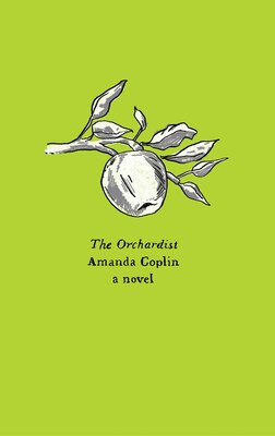 Book The Orchardist: A Novel by Amanda Coplin