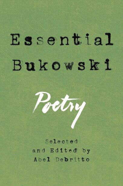 Essential Bukowski: Poetry by CHARLES BUKOWSKI