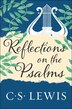 Reflections on the Psalms by C. S. Lewis