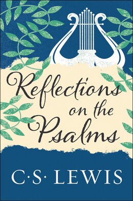 Book Reflections on the Psalms by C. S. Lewis