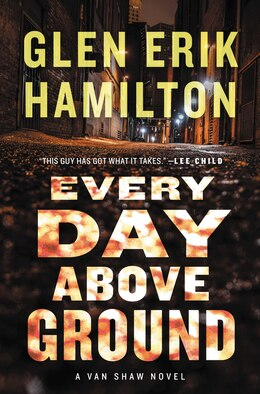Book Every Day Above Ground: A Van Shaw Novel by Glen Erik Hamilton